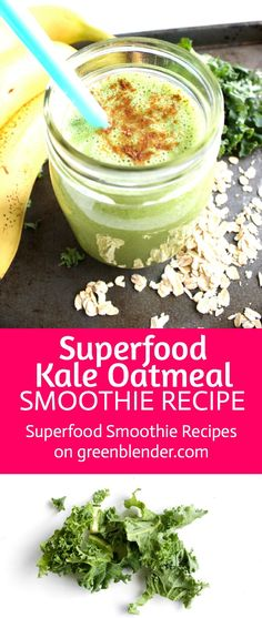 Superfood Kale Oatmeal Smoothie Recipe by Green Blender