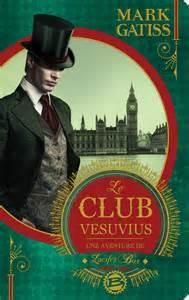 Une aventure de Lucifer Box, tome 1 : Le club Vesuvius par Mark Gatiss Mark Gatiss, Science Fiction, Le Club, Steampunk, Sci Fi, Reading, Box, Movie Posters, Thrillers