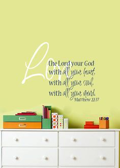 write on old window or order Decal Matthew 22:37 Love the Lord your God with all your heart soul and mind - Christian Wall Art Religious Bible verse Vinyl  23X30 via Etsy