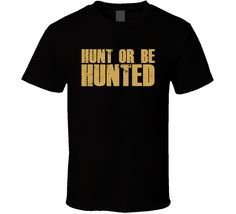 Hunt Or Be Hunted Walking Dead Season 5 Quote T Shirt
