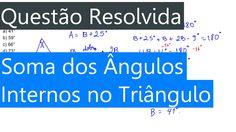 Questão Resolvida Soma dos Ângulos no Triângulo