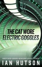 The Cat Wore Electric Goggles