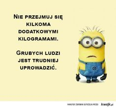 Kilka dodatkowych kilogramów Book Quotes, Life Quotes, Adorable Quotes, Funny Minion Memes, Weekend Humor, Funny Mems, Minions, Quotations, Haha