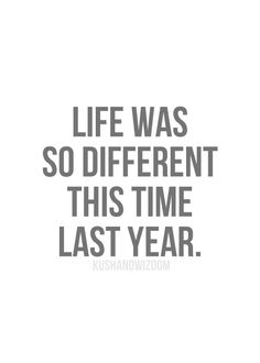 Definitely!! Life was so different a 6 months ago or heck even one month ago....