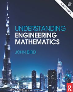 Understanding Engineering Mathematics - John Bird - 2014    Preface Studying engineering whether it is mechanical electrical aeronautical communications civil construction or systems engineering relies heavily on an understanding of mathematics. In fact it is not possible to study any engineering discipline without a sound knowledge of mathematics.