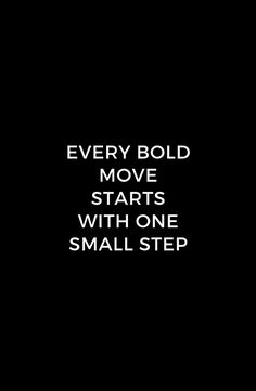 EVERY BOLD MOVE STARTS WITH A SMALL STEP #redbubble #inspiration Quotes About Being Bold, Be Bold Quotes, Quotes About Everything, Strong Qoutes, Fearless Quotes, Small Steps Quotes, Small Quotes, Inspirational Teamwork Quotes, Motivational Lines