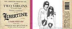 mybeerbuzz.com - Bringing Good Beers & Good People Together...: Libertine Brewing Presents Two Virgins Of Uncommon...