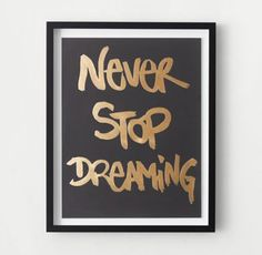 RH TEEN's Quotes Metallic Foil Art - Never Stop Dreaming:Say it like it is. Gold-foil lettering highlights inspired sentiments in our statement-making wall art.