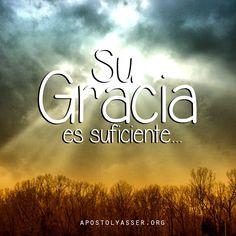 📌Su Gracia Es Suficiente, Para Redimir Las Deficiencias De Nuestro Pasado, Afirmar Nuestro Presente Y Garantizar Nuestro Futuro→ Yasser Rivas.