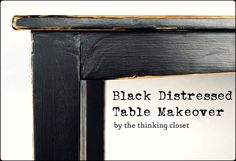 """BLACK DISTRESSED TABLE MAKEOVER 