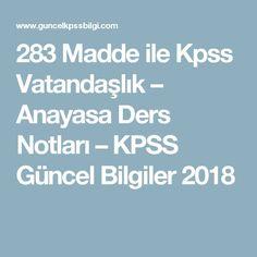 283 Madde ile Kpss Vatandaşlık – Anayasa Ders Notları – KPSS Güncel Bilgiler 2018