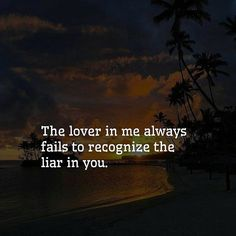 . The lover in me Always fails to recognise The liar in you  . . #love #loveyou #forever #life #lifegoals #believeinyourself #staypositive #dontgiveup #relationships #romance #couples #thoughts #emotions #feelings #truth #realtalk #poem #poetry #word #wordporn #wordstoliveby #lifelessons #quotes #quoteoftheday #couplegoals #quotestoliveby #lifequotes #lovequotes #instaquotes #poetsofinstagram