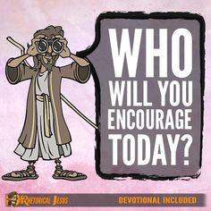 First Thessalonians 5:11 Therefore encourage one another and build one another up, just as you are doing. Encourage Means Did you know that the...