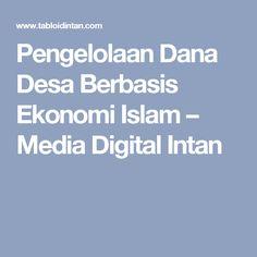 Pengelolaan Dana Desa Berbasis Ekonomi Islam – Media Digital Intan