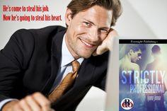 Now available! Evernight: http://www.evernightpublishing.com/strictly-professional-by-iyana-jenna/ Amazon: http://www.amazon.com/Strictly-Professional-Romance-Iyana-Jenna-ebook/dp/B01DAWTBKO All Romance Ebooks: https://www.allromanceebooks.com/product-strictlyprofessional-2002509-149.html Bookstrand: http://www.bookstrand.com/strictly-professional-mm Smashwords: https://www.smashwords.com/books/view/625039