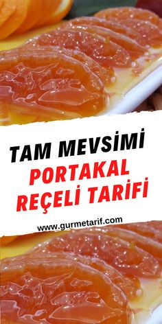 Orange Jam, Turkish Recipes, Confectionery, Grapefruit, Cantaloupe, Delicious Desserts, Frozen, Food And Drink, Cooking