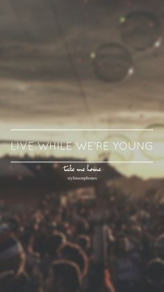 Live While We're Young • Take Me Home Lockscreen — ctto: @stylinsonphones