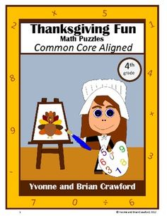 For 4th grade - This book has unique types of math puzzles with a Thanksgiving Day theme. All puzzles are Common Core Aligned for the second grade. $  Check out www.NYHomeschool.com as well. Common Core Activities, Common Core Curriculum, Common Core Math, Holiday Classrooms, Math Classroom, Classroom Ideas, Future Classroom, 2nd Grade Teacher, Fourth Grade Math