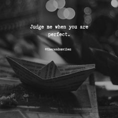 70 Judging People Quotes, Sayings & Images to Inspire You Motivational Quotes For Relationships, Postive Quotes, Motivational Quotes For Students, Inspirational Quotes, Judging People Quotes, Judge Quotes, True Quotes, Attitude Quotes For Girls, Life Quotes To Live By