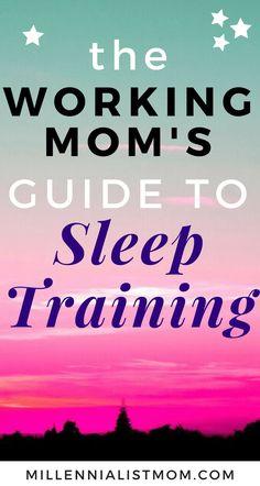 working mom's guide to sleep training