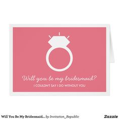 Shop Will You Be My Flower Girl? Pink Ring Card created by Invitation_Republic. Bridesmaid Cards, Blue Bridesmaids, Will You Be My Bridesmaid, Wedding Invitation Design, Custom Invitations, Create Your Own Invitations, Pink Ring, My Flower, Flower Girls