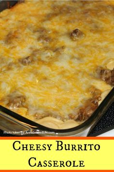 A classic Mexican-American dish transformed into an easy to make casserole. Your entire family will love the cheesy, beefy goodness that is this Cheesy Burrito Casserole. Easy Mexican Dishes, Easy Mexican Casserole, Easy Casserole Recipes, Casserole Dishes, Breakfast Casserole, Mexican Recipes, Mexican Desserts, Chicken Burrito Casserole Recipe, Taco Bake Casserole