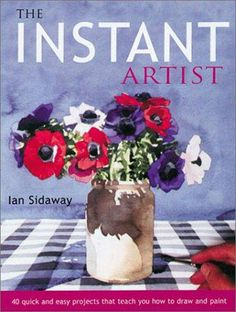 The Instant Artist : Book by Ian Sidaway http://www.jacksonsart.com/p23794/The_Instant_Artist_:_Book_by_Ian_Sidaway/product_info.html #artist #art #instant #artbook #book
