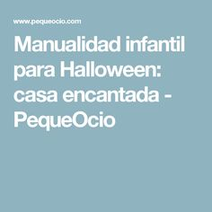 Manualidad infantil para Halloween: casa encantada - PequeOcio