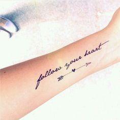 """Pin for Later: 41 Tatouages Qui Vont Changer Votre Vie """"Suis ton coeur."""""""
