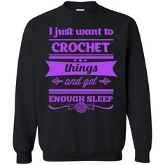 I just want to crochet  things and get enough sleep   Pullover Sweatshirt  8 oz