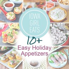 10+ Easy Holiday Appetizers that are simple to make and will please a crowd!   iowagirleats.com