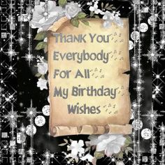 Thank You Everybody For All My Birthday Wishes birthday happy birthday happy birthday quote birthday quotes birthday wishes happy birthday images birthday images Facebook Birthday Wishes, Happy Birthday Wishes Quotes, Birthday Blessings, Best Birthday Wishes, Happy Birthday Images, Birthday Greetings, Birthday Quotes, 123 Greetings, Thank You Messages For Birthday