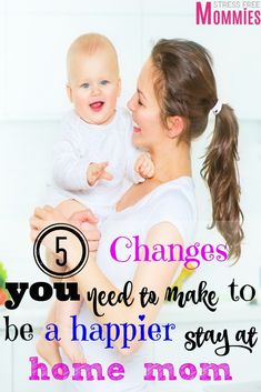 5 changes you need to make to be a happier stay at home mom - Being a stay at home mom is such a blessing but at times it has it's downs. Come and join me on how these 5 changes can make you a happier stay at home mom!