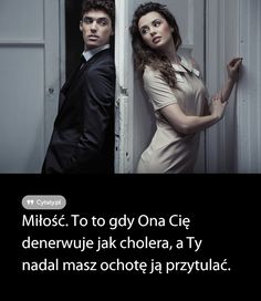 To to gdy Ona Cię denerwuje jak cholera, a Ty nadal masz ochotę ją . Everything And Nothing, Just Smile, Happy Marriage, Love Life, Motto, Motivational Quotes, Love You, Wisdom, Romantic