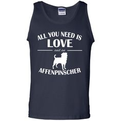 All You Need Is Love And An Affenpinscher Tanks
