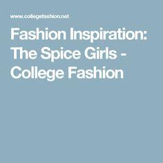 Fashion Inspiration: The Spice Girls - College Fashion