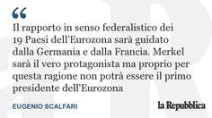 """""""L'Europa deve essere decisamente rafforzata e quasi tutti i protagonisti, capi di Stato e il governo dell'Ue ne sono convinti"""""""