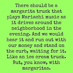 But really though. I would make that truck a lot of money. #cincodemayo #margs #margarita #margaritas #dreams #ifonly #margaritatruck #adultwishes #may5 #tequila #tacos #happycinodemayo #cheers #patron #makeithappen