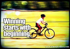 """Winning starts with beginning."" #quote #inspiration #cycling"