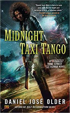 Amazon.com: Midnight Taxi Tango: A Bone Street Rumba Novel eBook: Daniel José Older: Kindle Store