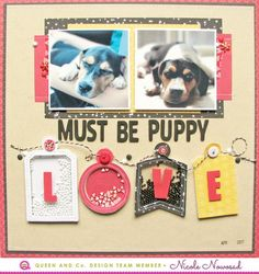 Shaker Tag Titles! Dog layout, Puppy Scrapbook page, Queen and Company, Nicole Nowosad