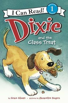 Dixie and the Class Treat: I Can Read Level 1 (I Can Read Book 1) by Grace Gilman. $4.27. 32 pages. Publisher: HarperCollins (March 13, 2012)