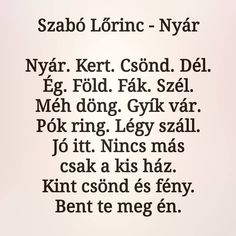 A small poem by Szabó Lőrinc: Nyár - Duolingo Small Poems, Vocabulary, Math Equations, Words, Quotes, Doodle, Art, Quotations, Scribble