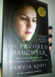 """""""The Favored Daughter: One Woman's Fight to Lead Afghanistan Into the Future"""" by Fawzia Koofi with Nadene Ghouri"""