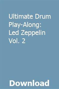 Ultimate Drum Play-Along: Led Zeppelin Vol. Led Zeppelin, Drums, Play, Percussion, Drum, Drum Kit