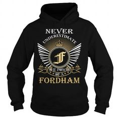 Never Underestimate The Power of a FORDHAM - Last Name, Surname T-Shirt #name #tshirts #FORDHAM #gift #ideas #Popular #Everything #Videos #Shop #Animals #pets #Architecture #Art #Cars #motorcycles #Celebrities #DIY #crafts #Design #Education #Entertainment #Food #drink #Gardening #Geek #Hair #beauty #Health #fitness #History #Holidays #events #Home decor #Humor #Illustrations #posters #Kids #parenting #Men #Outdoors #Photography #Products #Quotes #Science #nature #Sports #Tattoos #Technology…