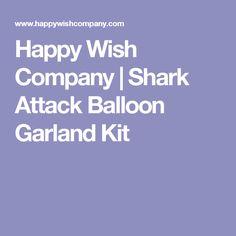 Happy Wish Company | Shark Attack Balloon Garland Kit