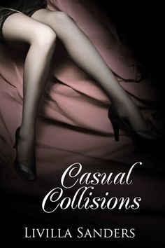 Guest erotic book review from Mel Macfarlane of Voluptasse - thanks! 9/10 to Casual Collisions by Livilla Sanders: http://carasutra.co.uk/review/guest-erotic-book-review-casual-collisions-by-livilla-sanders/