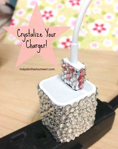 iLoveToCreate Blog: MAYA IN THE MOMENT: DIY Crystal Phone Charger!
