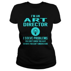 Art Director I Solve Problem Job Title Shirts #gift #ideas #Popular #Everything #Videos #Shop #Animals #pets #Architecture #Art #Cars #motorcycles #Celebrities #DIY #crafts #Design #Education #Entertainment #Food #drink #Gardening #Geek #Hair #beauty #Health #fitness #History #Holidays #events #Home decor #Humor #Illustrations #posters #Kids #parenting #Men #Outdoors #Photography #Products #Quotes #Science #nature #Sports #Tattoos #Technology #Travel #Weddings #Women